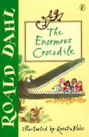 The enormous crocodile / Roald Dahl ; with pictures by Quentin Blake.