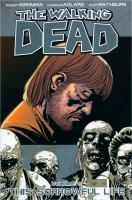 Image Comics presents The walking dead: Vol. 6, [This sorrowful life]