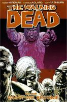Image Comics presents The walking dead: Vol. 10, [What we become]
