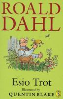 Esio trot / Roald Dahl ; illustrations by Quentin Blake