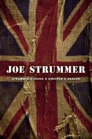 Joe Strummer [Elektronisk resurs] : Joe Strummer, Mick Jones, Paul Simonon, Topper Headon / översättning av Jens Ahlberg ; [intervjuer: Mal Peachy]