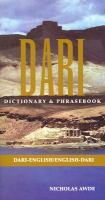 Dari : Dari-English, English-Dari dictionary & phrasebook / Nicholas Awde ; with Asmatullah Sarwan ...