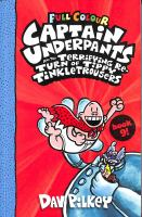 Captain Underpants and the terrifying re-turn of Tippy Tinkletrousers / by Dav Pilkey