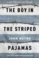 The boy in the striped pajamas : a fable / by John Boyne