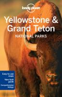 Yellowstone & Grand Teton National Parks / written and researched by Bradley Mayhew, Carolyn McCarthy
