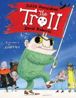 The troll / written by Julia Donaldson ; illustrated by David Roberts