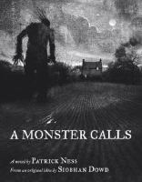 A monster calls : a novel / by Patrick Ness ; from an original idea by Siobhan Dowd ; illustrations by Jim Kay