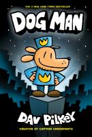 Dog Man / written and illustrated by Dav Pilkey, as George Beard and Harold Hutchins. 1, Dog man.