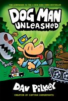 Dog Man / written and illustrated by Dav Pilkey, as George Beard and Harold Hutchins. 2, Dog man unleashed.