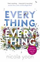 Everything, everything / Nicola Yoon ; illustrations by David Yoon
