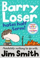 Barry Loser hates half term!
