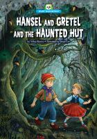 Hansel and Gretel and the Haunted Hut / by Wiley Blevins ; illustrated by Steve Cox