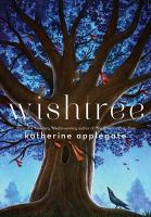 Wishtree / Katherine Applegate ; illustrated by Charles Santoso