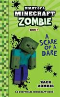 Diary of a Minecraft zombie: Book 1, A scare of a dare