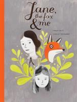 Jane, the fox & me / Fanny Britt, Isabelle Arsenault ; translated by Christelle Morelli and Susan Ouriou