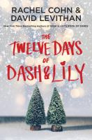 The twelve days of Dash & Lily / Rachel Cohn & David Levithan