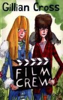 Film crew / Gillian Cross ; with illustrations by Peter Cottrill