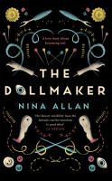 The dollmaker : [a love story about becoming real] / Nina Allan.