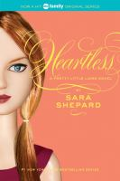 Heartless : a pretty little liars novel / Sara Shepard.