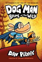 Dog Man / written and illustrated by Dav Pilkey, as George Beard and Harold Hutchins. [6], Brawl of the wild.