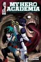 My hero academia / story & art Kohei Horikoshi ; translation & English adaptation: Caleb Cook. Vol. 6.