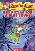 Red pizzas for a blue count / Geronimo Stilton ; [graphics by Merenguita Gingermouse and Marina Bonanni].