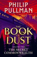 The book of dust / Philip Pullman ; illustrated by Chris Wormell. Vol. 2, The secret commonwealth.