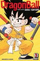 Dragon Ball : [three in one] / story and art by Akira Toriyama ; [English adaptation: Gerard Jones ; translation: Mari Morimoto]. Vol. 3.