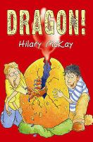 Dragon! / by Hilary McKay ; illustrated by Mike Phillips