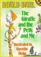 The giraffe and the pelly and me / Roald Dahl ; illustrated by Quentin Blake
