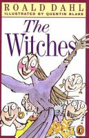 The witches / Roald Dahl ; illustrated by Quentin Blake