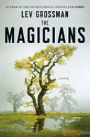 The magicians : a novel / Lev Grossman
