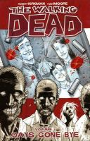 Image Comics presents The walking dead: Vol. 1, [Days gone bye]
