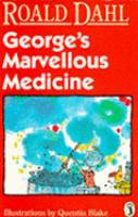 George's marvellous medicine / Roald Dahl ; illustrations by Quentin Blake
