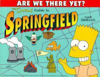 Matt Groening's the Simpsons guide to Springfield