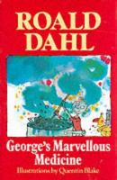 George's marvellous medicine / Roald Dahl ; illustrations by Quentin Blake.